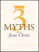 3 Myths About Jesus
